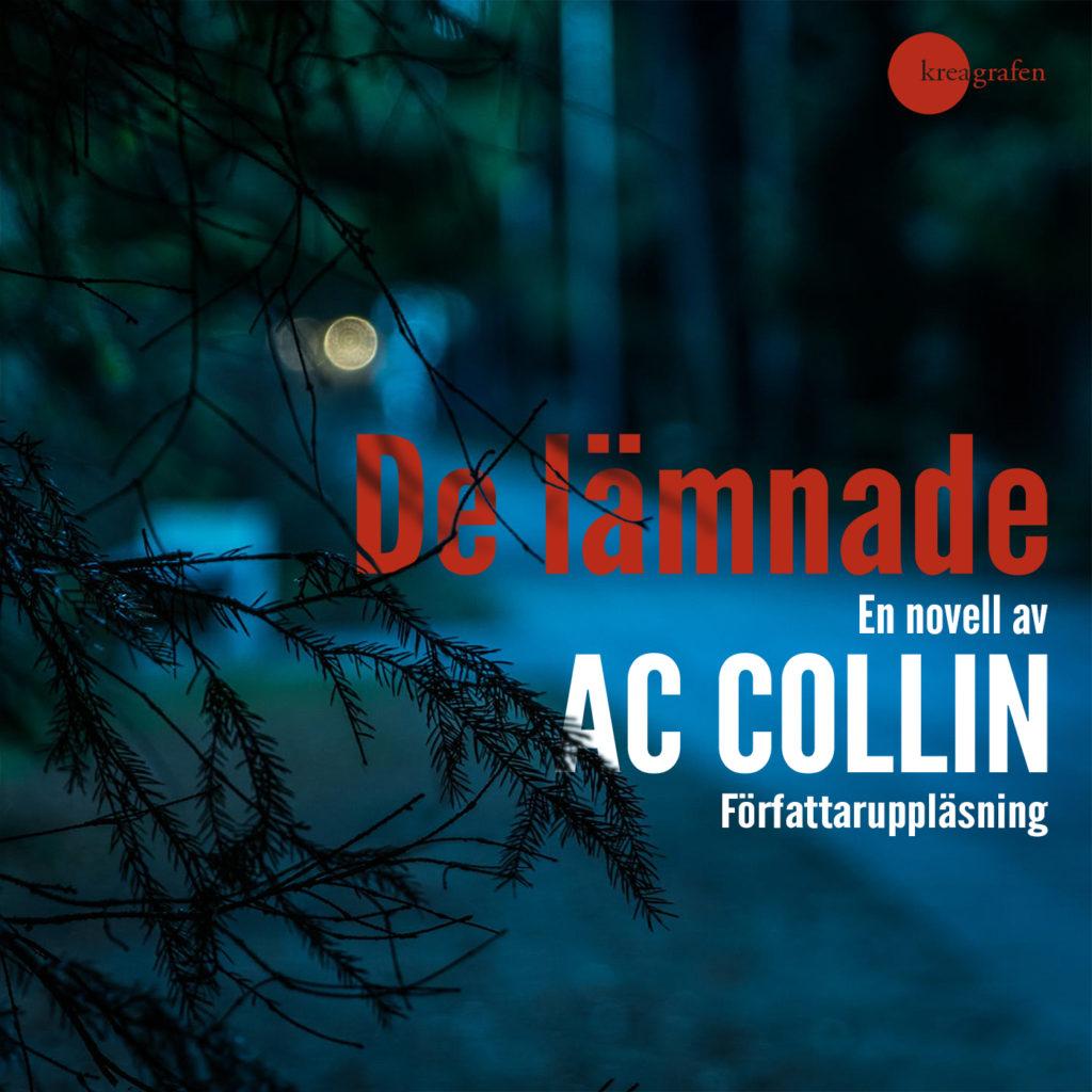 """Lyssna till """"De lämnade"""", ennovell av AC Collin på Storytel"""