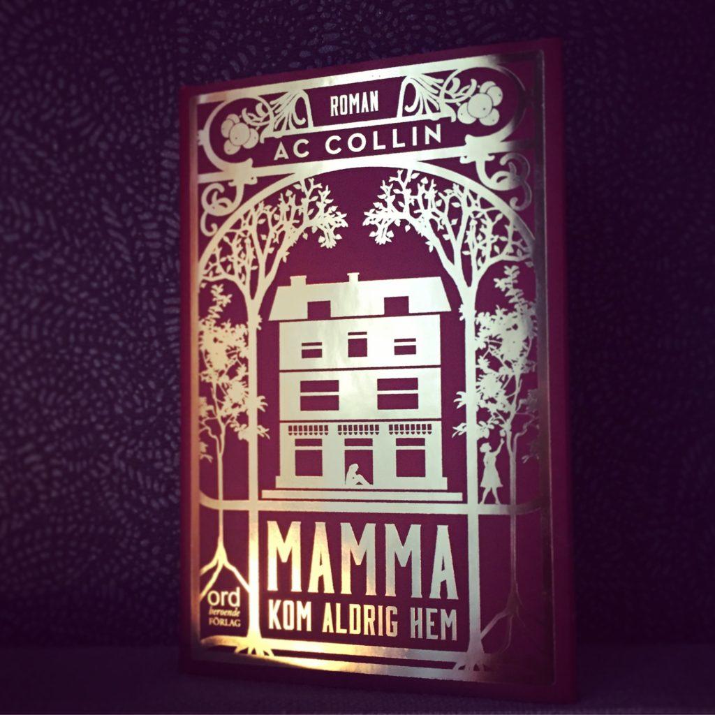 """""""Mamma kom aldrig hem"""" av AC Collin"""