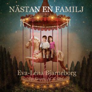 """Eva-Lena Bjarneborgs roman """"Nästan en familj"""" som ljudbok"""